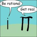 Be rational and real